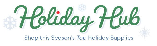 Holiday Hub - Shop This Season's Top Holiday Supplies
