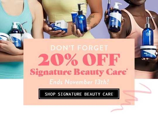 Don't Forget 20% Off All Beauty Care - Ends November 13th!>Shop Signature Beauty Care Collection