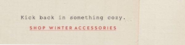 Shop winter accessories.