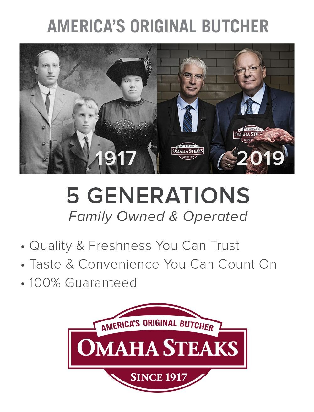 America's Original Butcher - 5 Generations Family Owned & Operated • Quality & Freshness You Can Trust  • Taste & Convenience You Can Count On • 100% Guaranteed | Omaha Steaks