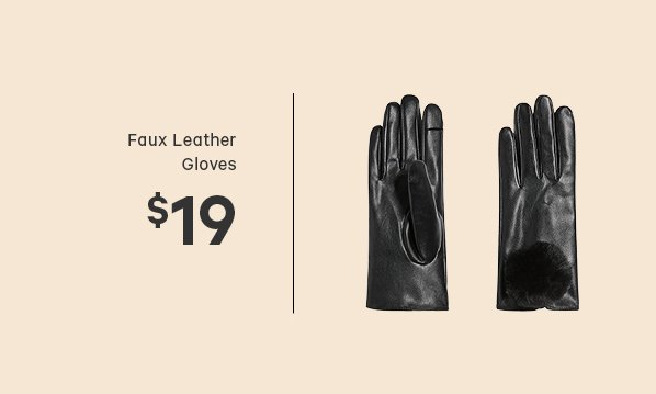 Faux Leather Gloves $19