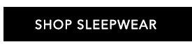 Shop Sleepwear