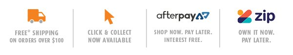 Free* Shipping |  Click and Collect | Zip - own it now, pay later| AfterPay