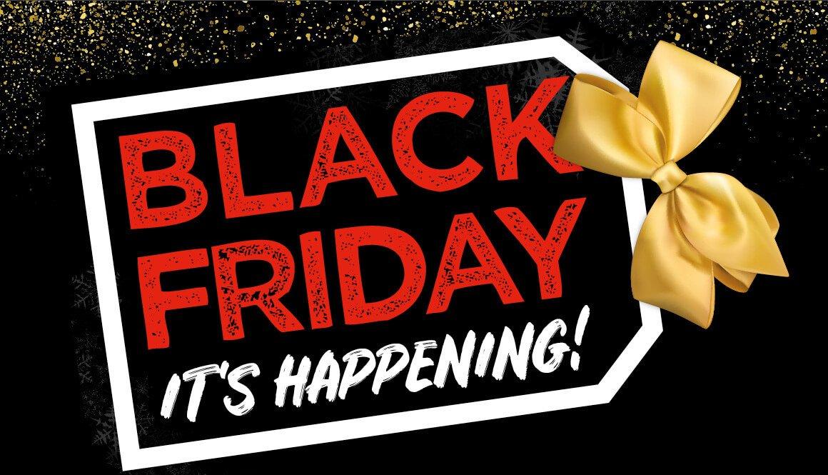 Black Friday It's Happening