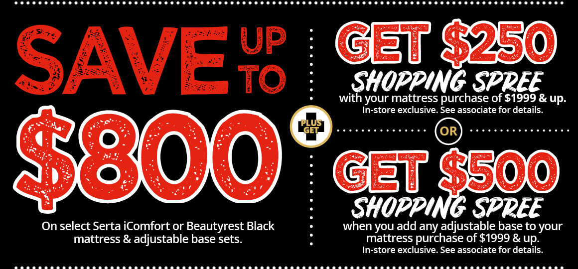 Save up to $800 + Get $250 Shopping Spree + Get $500 Shopping Spree