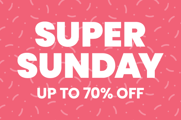 SUPER SUNDAY | UP TO 75% DISCOUNT