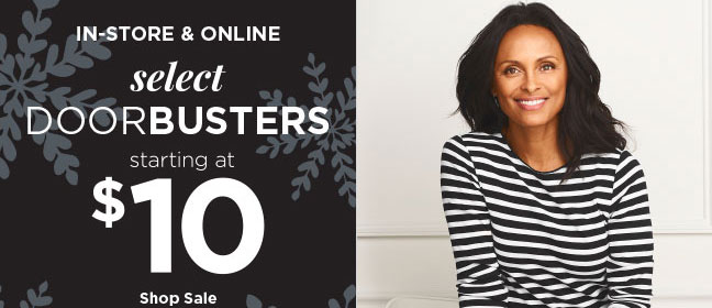 IN-STORE & ONLINE - Select Doorbusters Starting At $10! Shop Sale