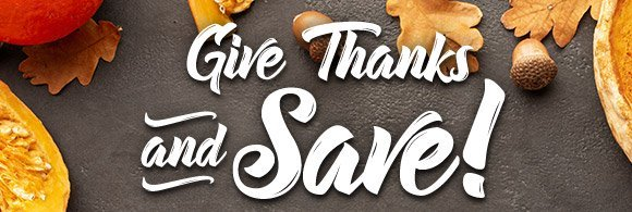 Give Thanks and SAVE!