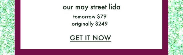 our may street lida. get it now