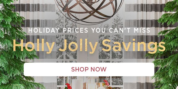 Holiday Prices You Can't Miss! Shop Now.