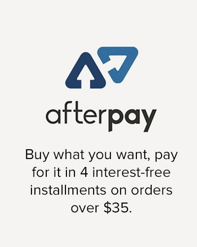 We now offer Afterpay on orders over $35!