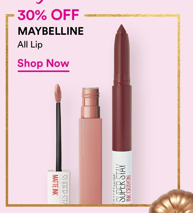 30% OFF Maybelline | Shop Now