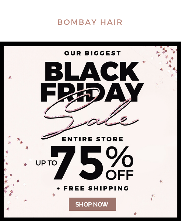 Bombay Hair Biggest Black Friday Sale Ever Up To 75 Off Free Shipping Milled