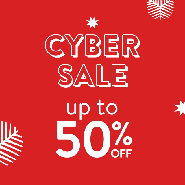 Cyber sale: up to 50% off.