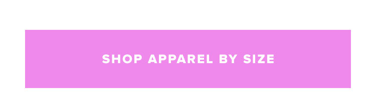 SHOP APPAREL BY SIZE