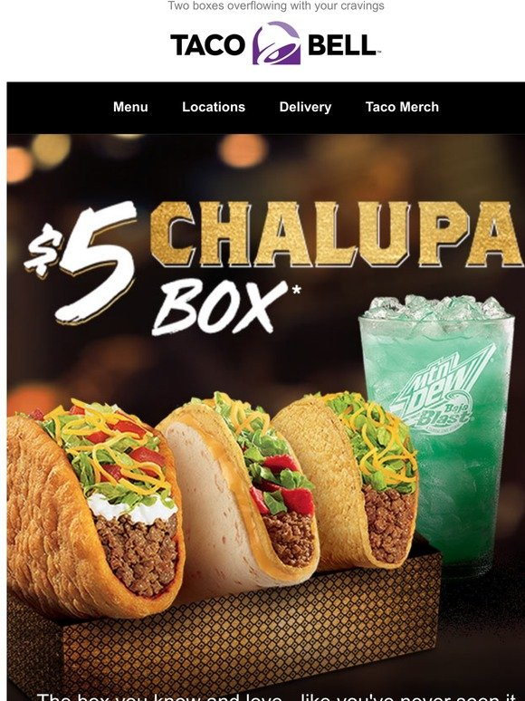Taco Bell Discover The All New 5 Chalupa Box And 7 Deluxe Box Milled