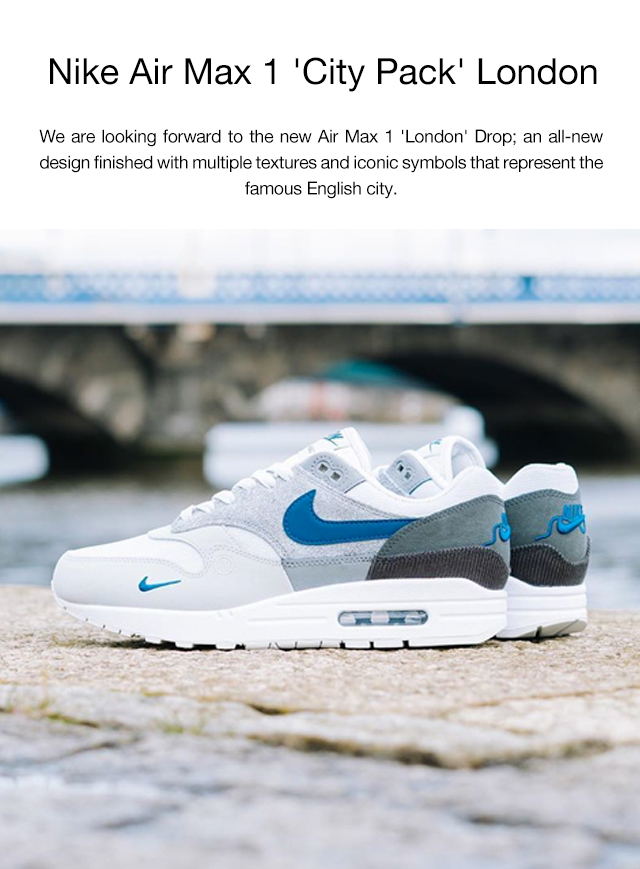 Size ? IE: Launching tomorrow: Nike Air Max 1 'City Pack' London ...