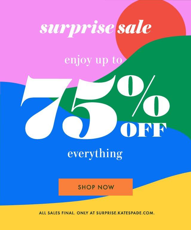 kate spade surprise sale enjoy up to 75% off. shop now.