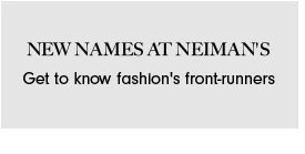 New Names at Neiman's