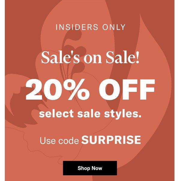 Surprise: Sale's on Sale! 20% off select sale styles. Use code SURPRISE